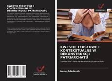Capa do livro de KWESTIE TEKSTOWE I KONTEKSTUALNE W DEKONSTRUKCJI PATRIARCHATU