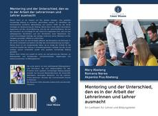 Bookcover of Mentoring und der Unterschied, den es in der Arbeit der Lehrerinnen und Lehrer ausmacht