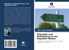 Bookcover of Migration und Entwicklung in der Republik Moldau