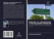 Bookcover of Migratie en ontwikkeling in de Republiek Moldavië
