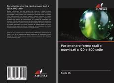 Portada del libro de Per ottenere forme reali e nuovi dati a 120 e 600 celle
