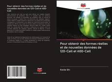 Portada del libro de Pour obtenir des formes réelles et de nouvelles données de 120-Cell et 600-Cell