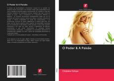 Bookcover of O Poder & A Paixão