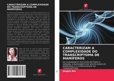 Capa do livro de CARACTERIZAM A COMPLEXIDADE DO TRANSCRIPTOMA DE MAMÍFEROS