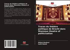 Bookcover of Traces du théâtre politique de Brecht dans Wannous theatre of politicization