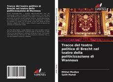 Bookcover of Tracce del teatro politico di Brecht nel teatro della politicizzazione di Wannous