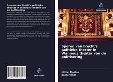 Bookcover of Sporen van Brecht's politieke theater in Wannous theater van de politisering