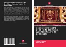 Bookcover of Vestígios do teatro político de Brecht em Wannous teatro de politização