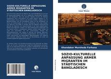 Buchcover von SOZIO-KULTURELLE ANPASSUNG ARMER MIGRANTEN IM STÄDTISCHEN BANGLADESCH