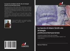Обложка Le teorie di Adam Smith ela strategia politicacontemporanea