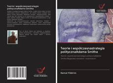 Couverture de Teorie i współczesnastrategia politycznaAdama Smitha