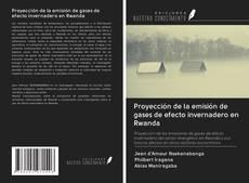 Capa do livro de Proyección de la emisión de gases de efecto invernadero en Rwanda