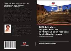 Bookcover of 1000 bits dans l'organisation de l'ordinateur pour résoudre l'entretien technique
