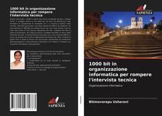 Bookcover of 1000 bit in organizzazione informatica per rompere l'intervista tecnica