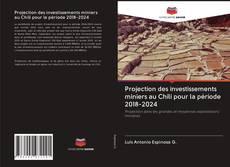 Обложка Projection des investissements miniers au Chili pour la période 2018-2024