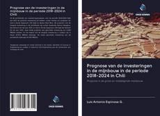 Prognose van de investeringen in de mijnbouw in de periode 2018-2024 in Chili的封面