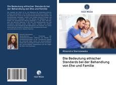 Bookcover of Die Bedeutung ethischer Standards bei der Behandlung von Ehe und Familie