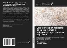 Capa do livro de Caracterización molecular de la resistencia a múltiples drogas Shigella spp. Aísla