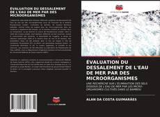 Borítókép a  ÉVALUATION DU DESSALEMENT DE L'EAU DE MER PAR DES MICROORGANISMES - hoz
