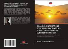 CHANGEMENTS DANS LE SOUTIEN DES DONATEURS POUR L'ENSEIGNEMENT SUPÉRIEUR AU KENYA kitap kapağı
