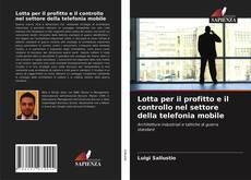 Copertina di Lotta per il profitto e il controllo nel settore della telefonia mobile
