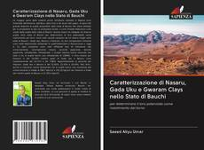 Обложка Caratterizzazione di Nasaru, Gada Uku e Gwaram Clays nello Stato di Bauchi