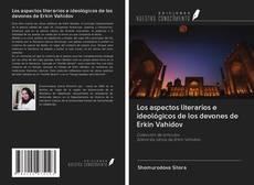 Bookcover of Los aspectos literarios e ideológicos de los devones de Erkin Vahidov