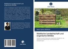 Couverture de Städtische Landwirtschaft und organische Abfälle