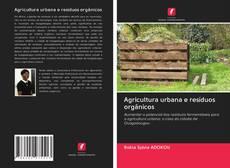 Bookcover of Agricultura urbana e resíduos orgânicos
