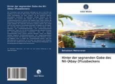 Bookcover of Hinter der segnenden Gabe des Nil-(Abay-)Flussbeckens