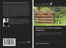 Portada del libro de Agricultura urbana y residuos orgánicos