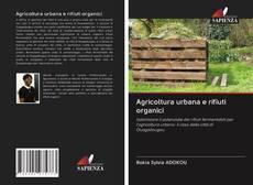 Copertina di Agricoltura urbana e rifiuti organici