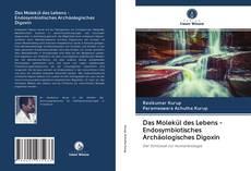 Bookcover of Das Molekül des Lebens - Endosymbiotisches Archäologisches Digoxin