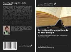 Couverture de Investigación cognitiva de la fraseología