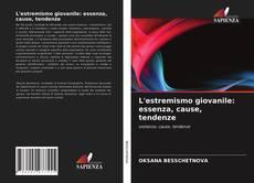 Bookcover of L'estremismo giovanile: essenza, cause, tendenze