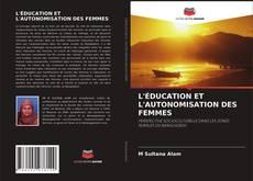 Portada del libro de L'ÉDUCATION ET L'AUTONOMISATION DES FEMMES
