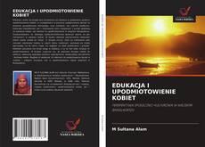 Bookcover of EDUKACJA I UPODMIOTOWIENIE KOBIET