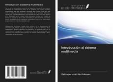 Bookcover of Introducción al sistema multimedia
