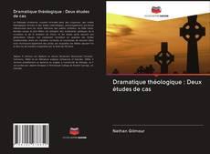 Обложка Dramatique théologique : Deux études de cas