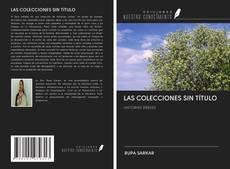 Bookcover of LAS COLECCIONES SIN TÍTULO