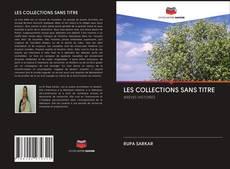Bookcover of LES COLLECTIONS SANS TITRE