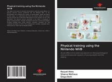 Bookcover of Physical training using the Nintendo Wii®