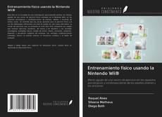 Bookcover of Entrenamiento físico usando la Nintendo Wii®