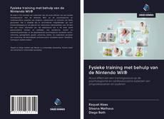 Bookcover of Fysieke training met behulp van de Nintendo Wii®