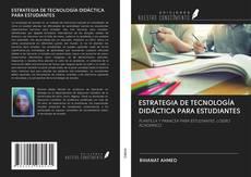 Bookcover of ESTRATEGIA DE TECNOLOGÍA DIDÁCTICA PARA ESTUDIANTES