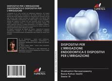 Buchcover von DISPOSITIVI PER L'IRRIGAZIONE ENDODONTICA E DISPOSITIVI PER L'IRRIGAZIONE