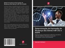 Copertina di Determinação da Expressão de Mudança dos Genes miR-212 e EGFR