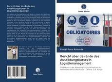 Copertina di Bericht über das Ende des Ausbildungskurses in Logistikmanagement