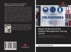 Bookcover of Report at the end of the Logistics Management training course