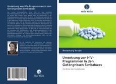 Umsetzung von HIV-Programmen in den Gefängnissen Simbabwes kitap kapağı